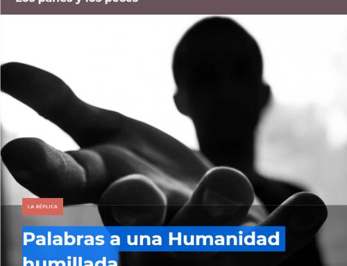 Palabras a una Humanidad humillada – Blog Los panes y los peces